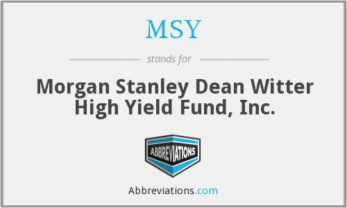 MSY - Morgan Stanley Dean Witter High Yield Fund, Inc.