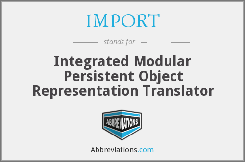 IMPORT - Integrated Modular Persistent Object Representation Translator