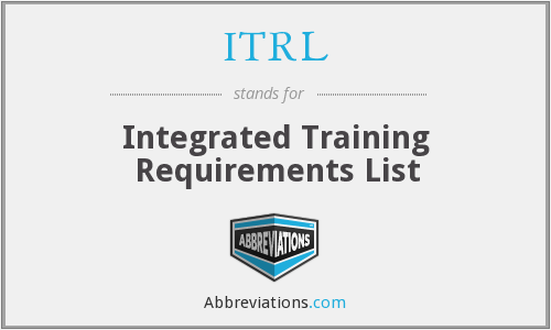ITRL - Integrated Training Requirements List
