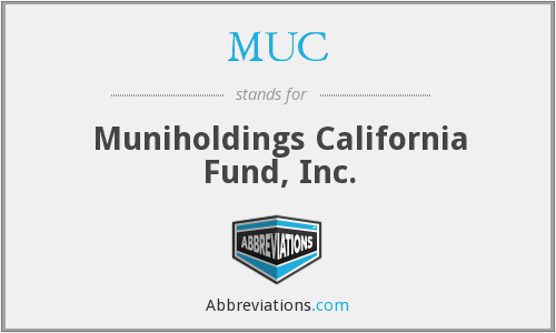 MUC - Muniholdings California Fund, Inc.