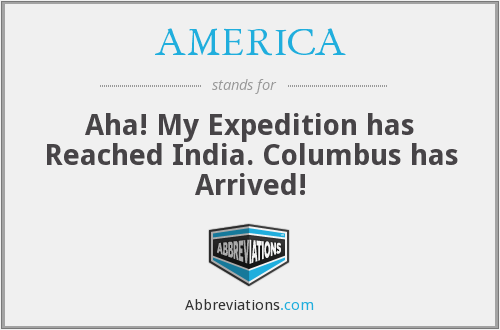 AMERICA - Aha! My Expedition has Reached India. Columbus has Arrived!