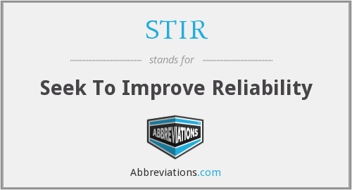 STIR - Seek To Improve Reliability