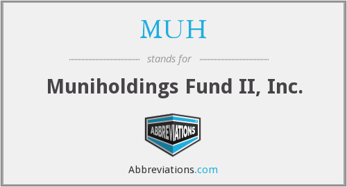 MUH - Muniholdings Fund II, Inc.