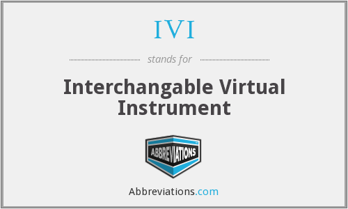 IVI - Interchangable Virtual Instrument