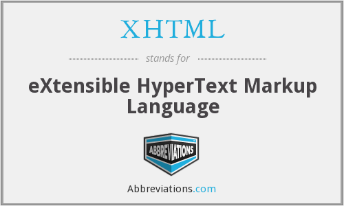 What does XHTML stand for?