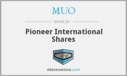 MUO - Pioneer International Shares