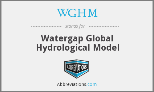 WGHM - Watergap Global Hydrological Model
