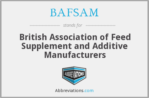 BAFSAM - British Association of Feed Supplement and Additive Manufacturers