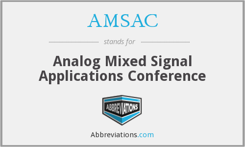 AMSAC - Analog Mixed Signal Applications Conference