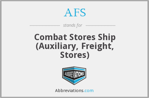 AFS - Combat Stores Ship (Auxiliary, Freight, Stores)
