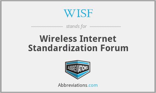 WISF - Wireless Internet Standardization Forum