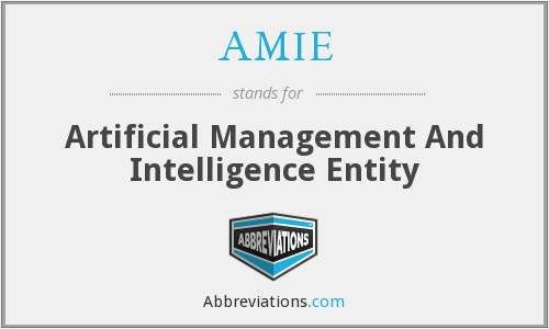AMIE - Artificial Management And Intelligence Entity