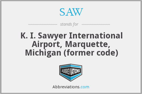 SAW - K. I. Sawyer International Airport, Marquette, Michigan (former code)