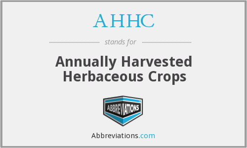 AHHC - Annually Harvested Herbaceous Crops