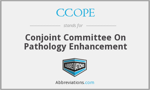 CCOPE - Conjoint Committee On Pathology Enhancement