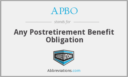 APBO - Any Postretirement Benefit Obligation