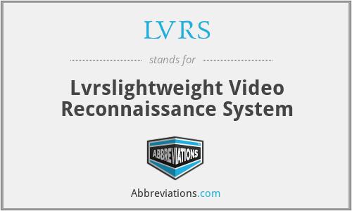 LVRS - Lvrslightweight Video Reconnaissance System