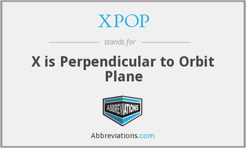XPOP - X is Perpendicular to Orbit Plane