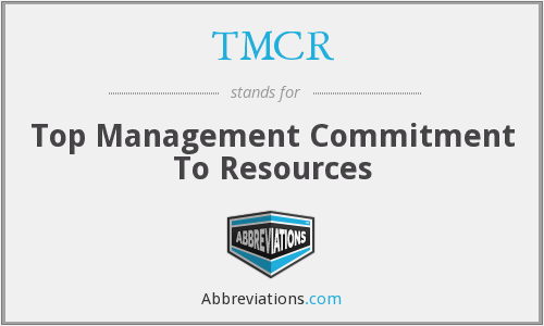 TMCR - Top Management Commitment To Resources