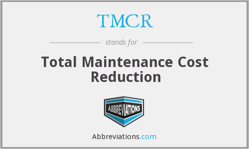 TMCR - Total Maintenance Cost Reduction