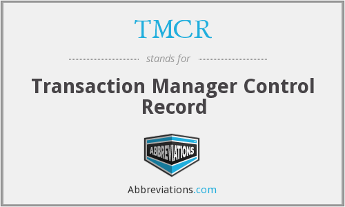 TMCR - Transaction Manager Control Record