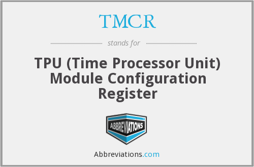 TMCR - TPU (Time Processor Unit) Module Configuration Register