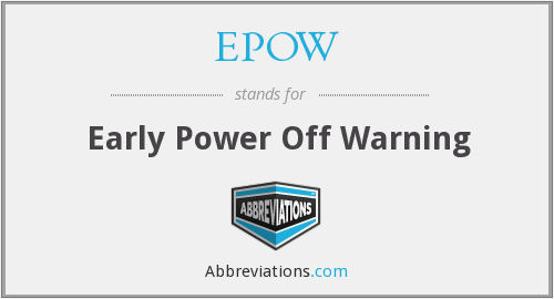 EPOW - Early Power Off Warning