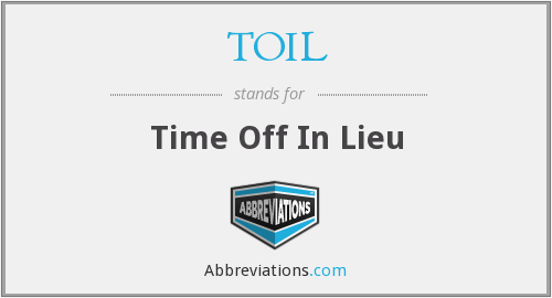 TOIL - Time Off In Lieu