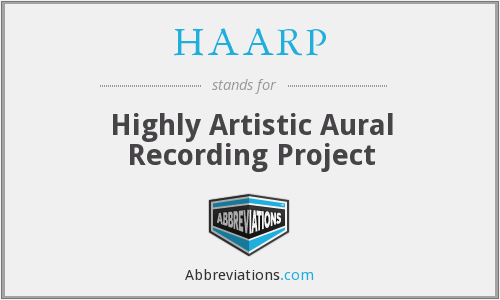 HAARP - Highly Artistic Aural Recording Project