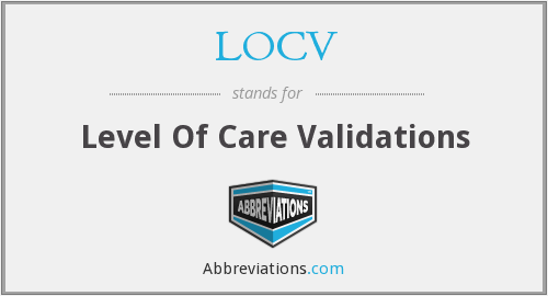 LOCV - Level Of Care Validations