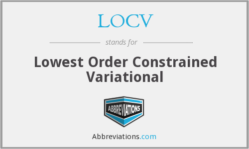 LOCV - Lowest Order Constrained Variational