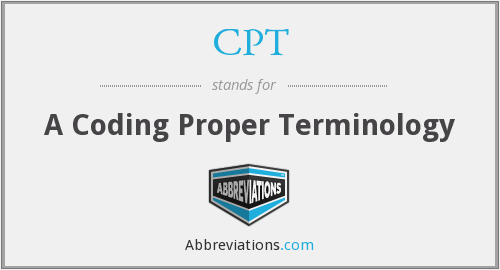 CPT - A Coding Proper Terminology