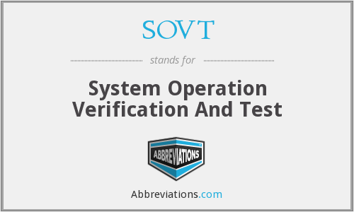 SOVT - System Operation Verification And Test
