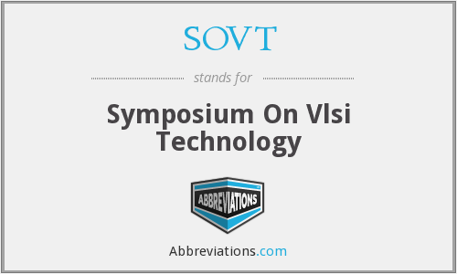 SOVT - Symposium On Vlsi Technology
