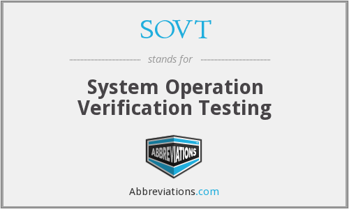 SOVT - System Operation Verification Testing
