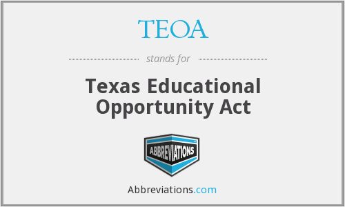 TEOA - Texas Educational Opportunity Act