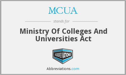MCUA - Ministry Of Colleges And Universities Act