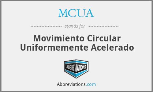 MCUA - Movimiento Circular Uniformemente Acelerado
