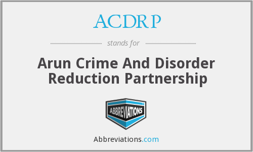 ACDRP - Arun Crime And Disorder Reduction Partnership