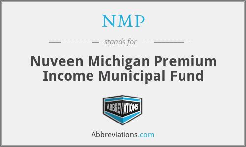 NMP - Nuveen Michigan Premium Income Municipal Fund