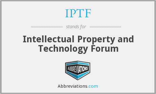IPTF - Intellectual Property and Technology Forum