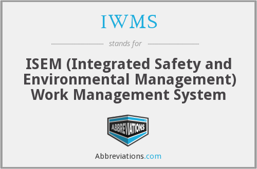 IWMS - ISEM (Integrated Safety and Environmental Management) Work Management System