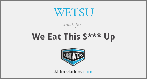 What does WETSU stand for?
