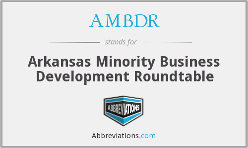 AMBDR - Arkansas Minority Business Development Roundtable