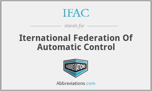 IFAC - Iternational Federation Of Automatic Control