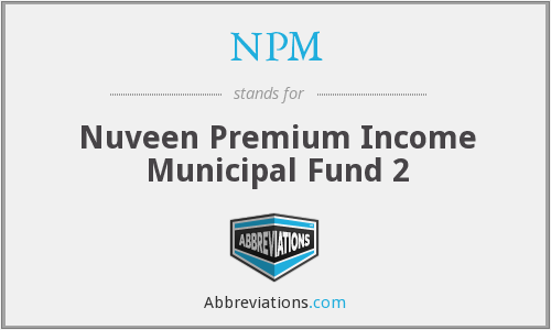NPM - Nuveen Premium Income Municipal Fund 2
