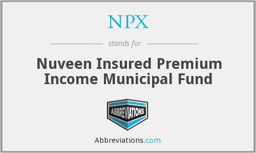 NPX - Nuveen Insured Premium Income Municipal Fund