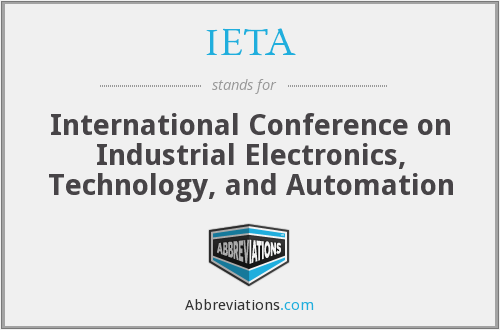 IETA - International Conference on Industrial Electronics, Technology, and Automation