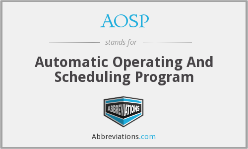 AOSP - Automatic Operating And Scheduling Program