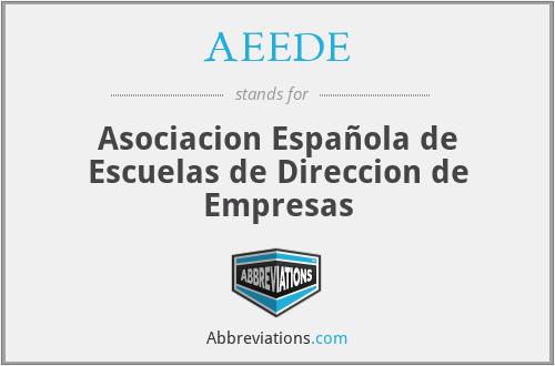 AEEDE - Asociacion Española de Escuelas de Direccion de Empresas